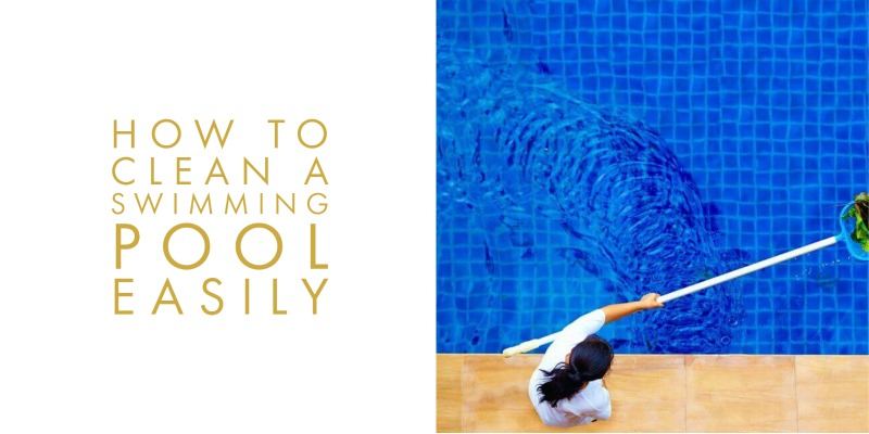 how to clean swimming pool easily