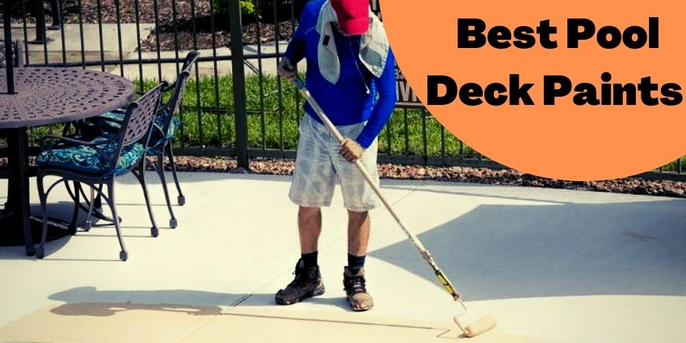 Best pool deck paints reviews and buying guide
