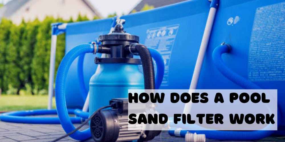 How does a pool sand filter work