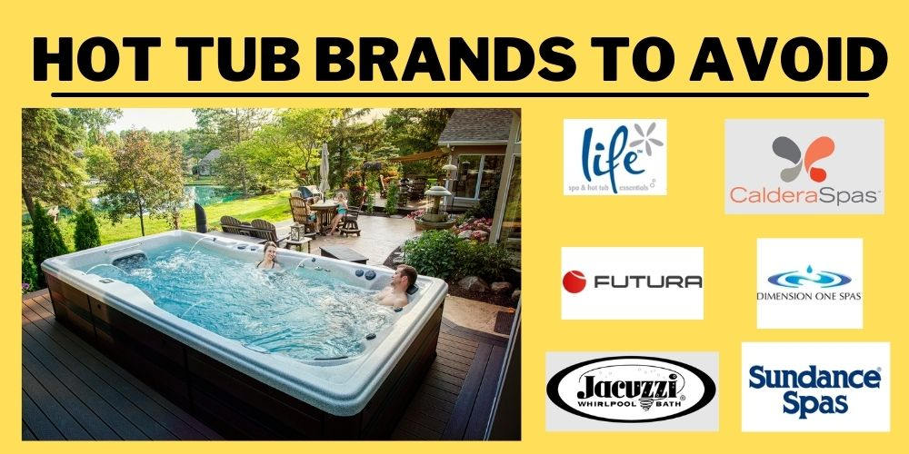 Hot tub Brands to Avoid